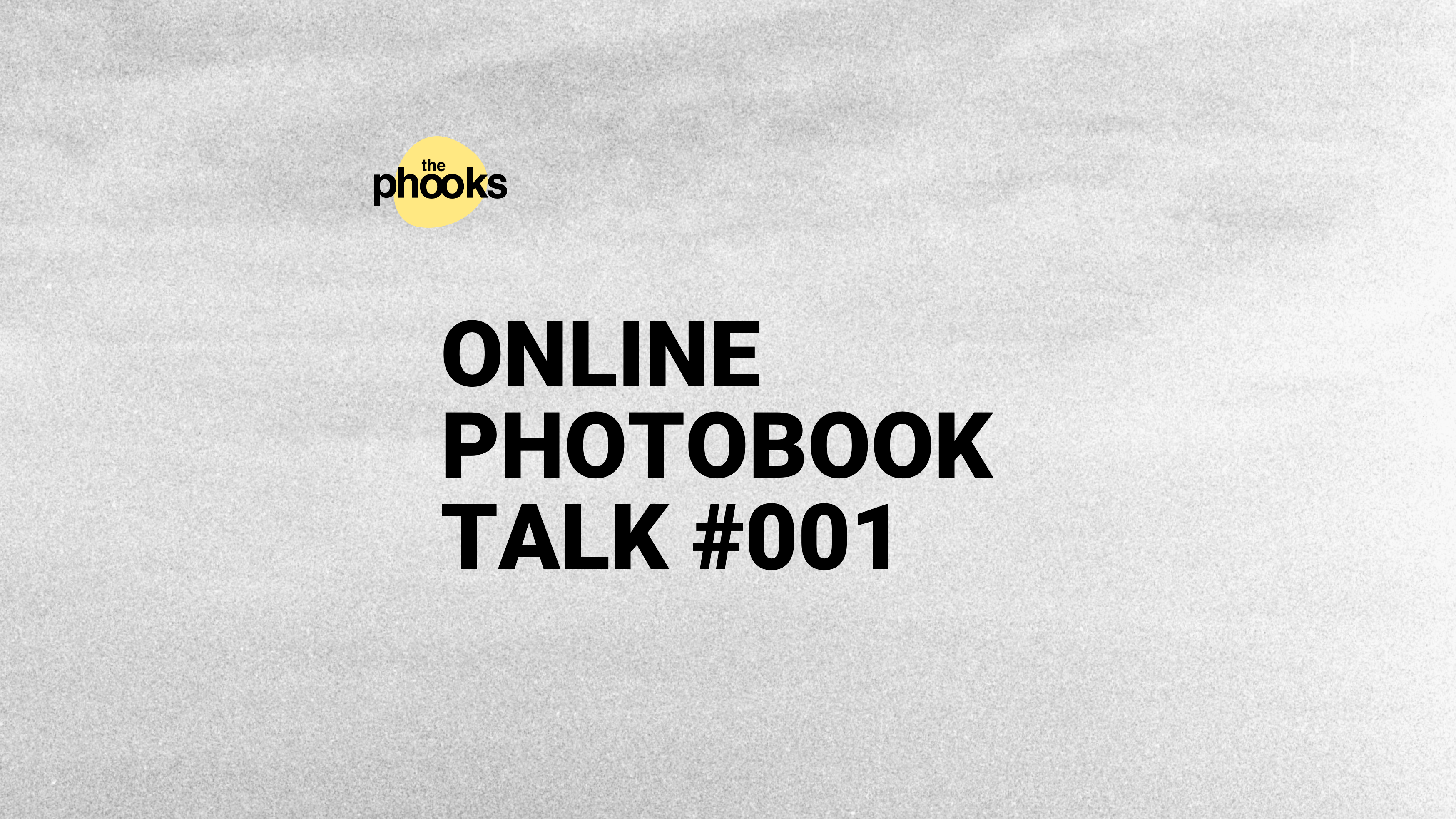 The Phooks Online Photo Book Talk #001