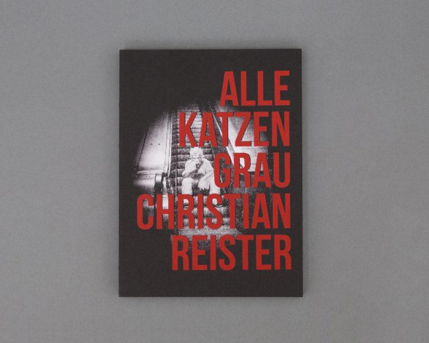 ALLE KATZEN GRAU — photobook by Christian Reister